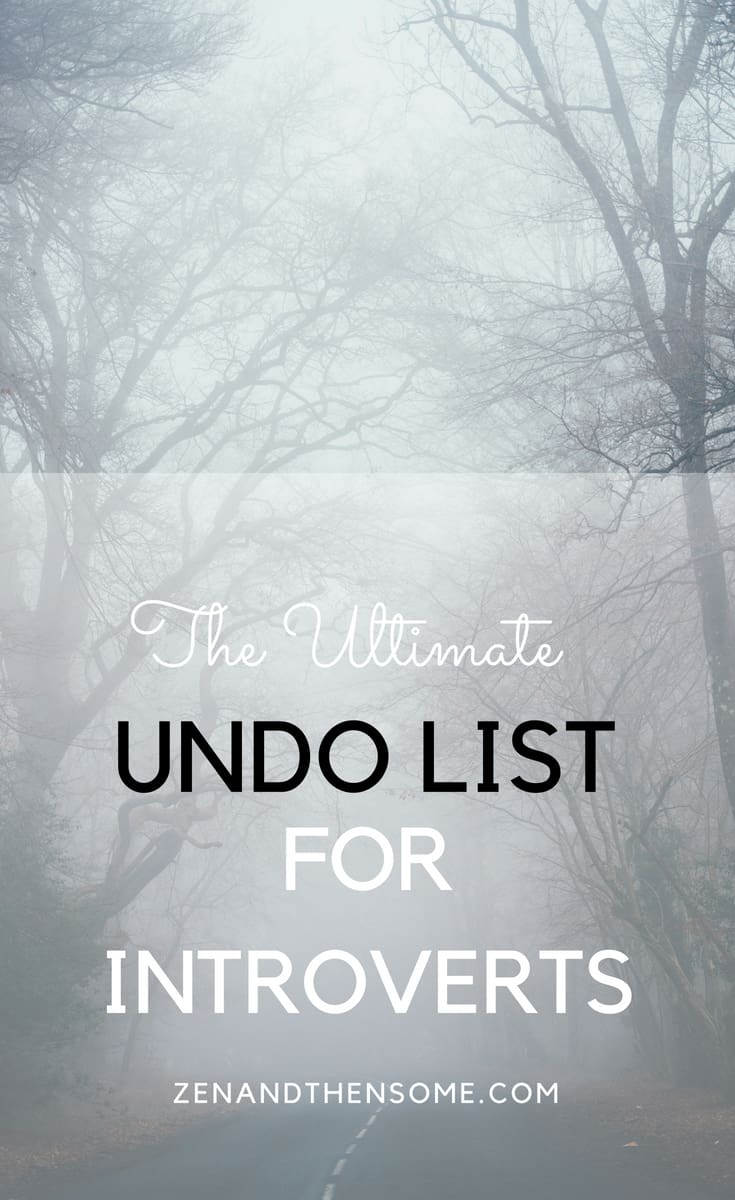 The ultimate undo list for Introverts