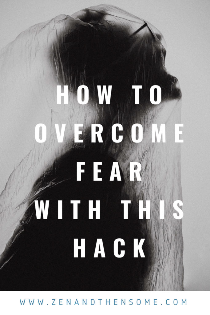 how to overcome fear with this hack