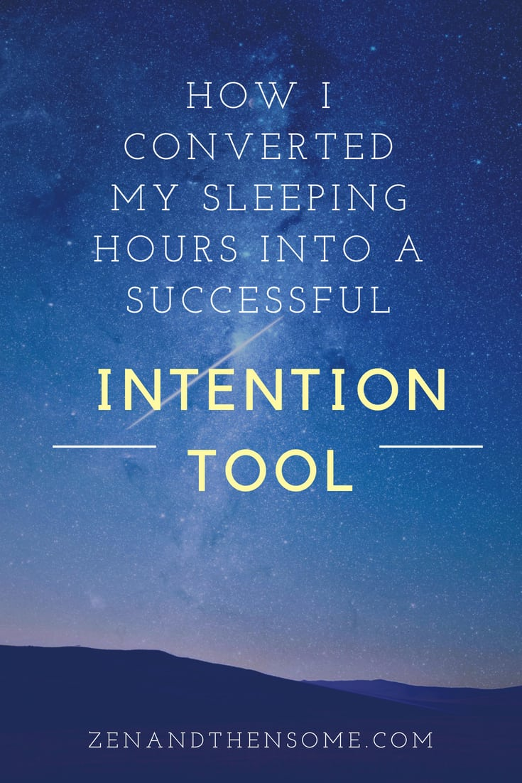 how I converted my sleeping hours into a successful intention tool