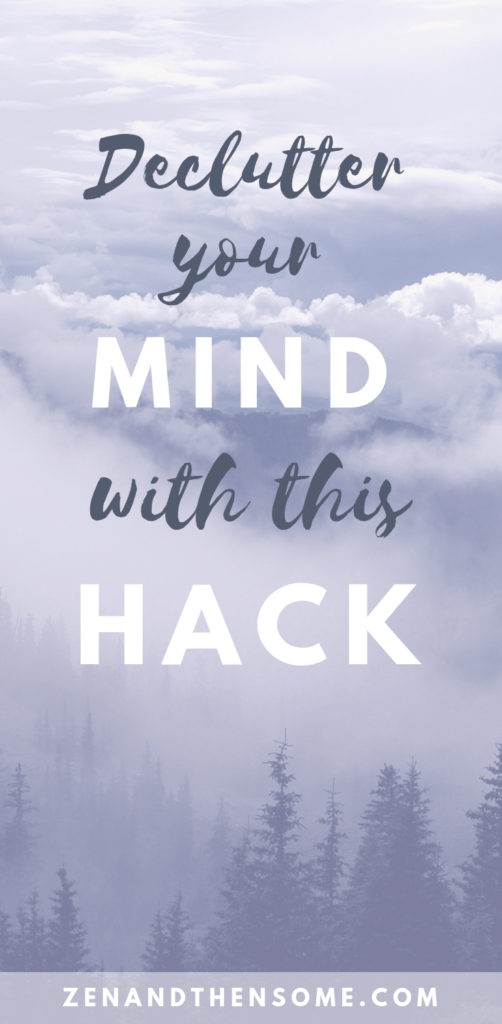 declutter your mind with this hack