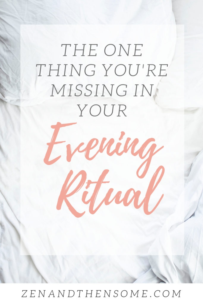 The one thing you're missing in your evening ritual