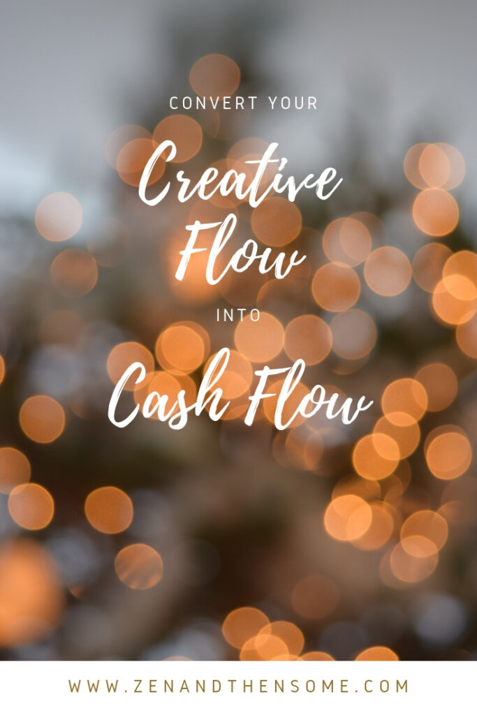 convert your creative flow into cashflow
