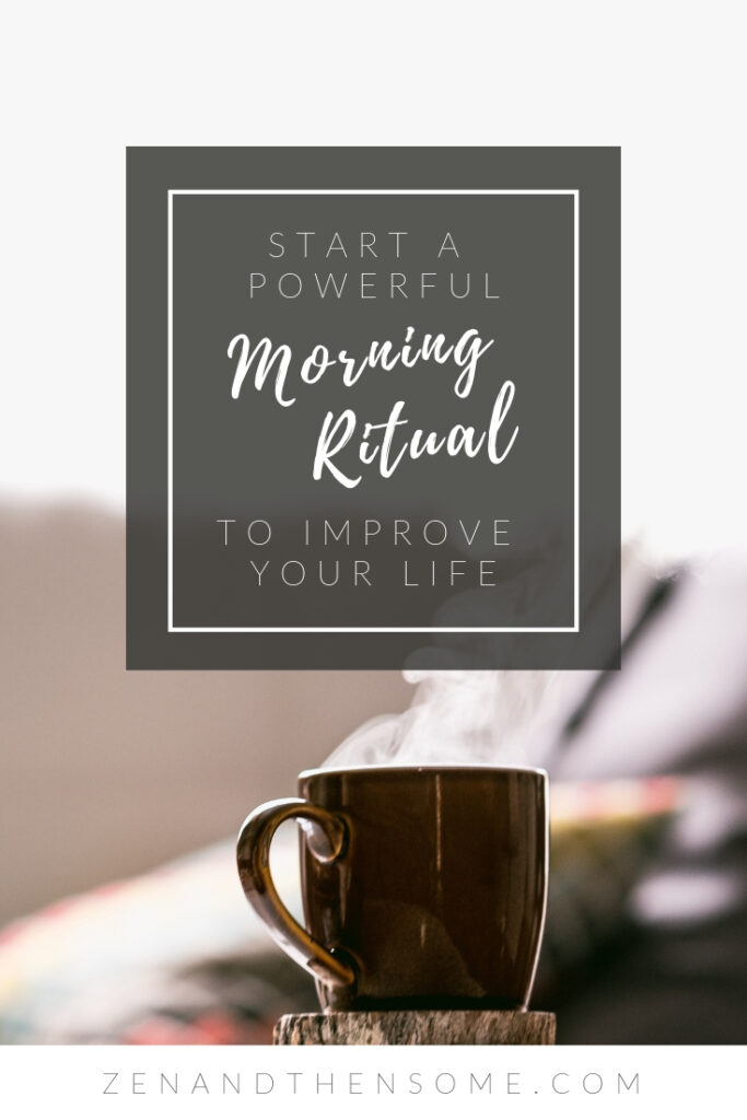 start a morning ritual to improve your life